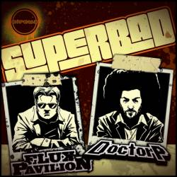 Flux Pavilion & Doctor P - Superbad (Official Video)