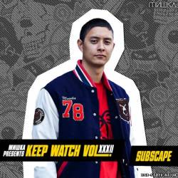 Subscape – Keep Watch Vol. XXXII